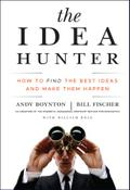 The Idea Hunter - Andy Boynton
