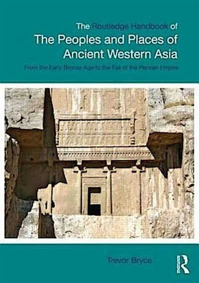 The Routledge Handbook Of The Peoples And Places Of Ancient Weste - Trevor Bryce