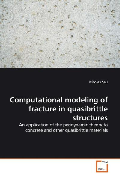 Computational modeling of fracture in quasibrittle structures - Nicolas Sau