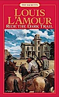 Ride the Dark Trail - Louis L'Amour