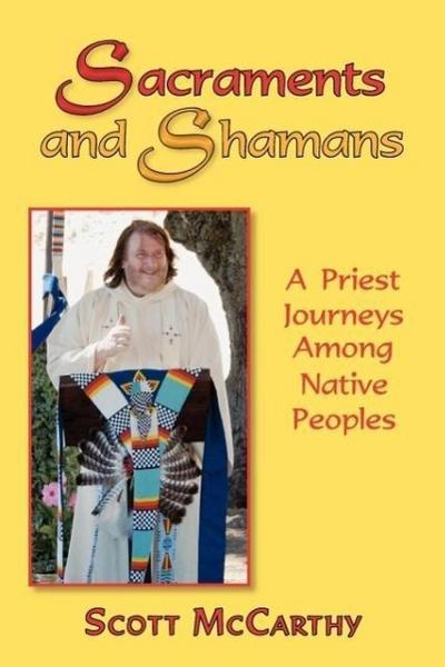 Sacraments and Shamans - Scott McCarthy