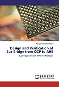 Design and Verification of Bus Bridge from OCP to AHB - Ranganathan Sundaram