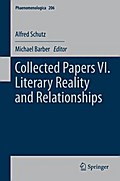 Collected Papers VI. Literary Reality and Relationships - Alfred Schutz