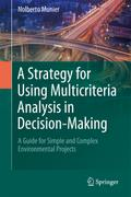 A Strategy for Using Multicriteria Analysis in Decision-Making - Nolberto Munier