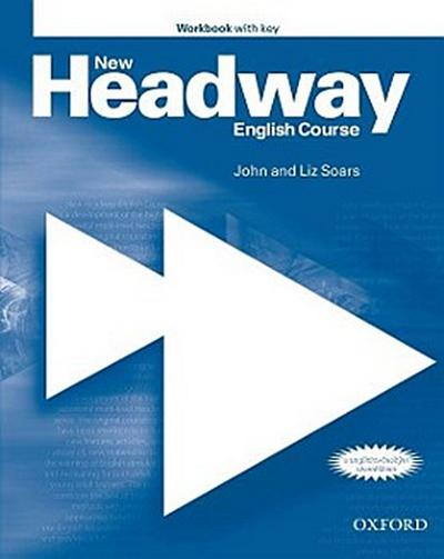 New Headway. Pre-Intermediate. Workbook with Key: English Course - JohnSoars Soars