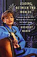 Leading Between Two Worlds - Rosario Marin