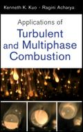 Applications of Turbulent and Multi-Phase Combustion - Kenneth Kuan-yun Kuo
