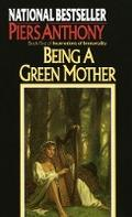 Being a Green Mother (Incarnations of Immortality, Band 5) - Piers Anthony