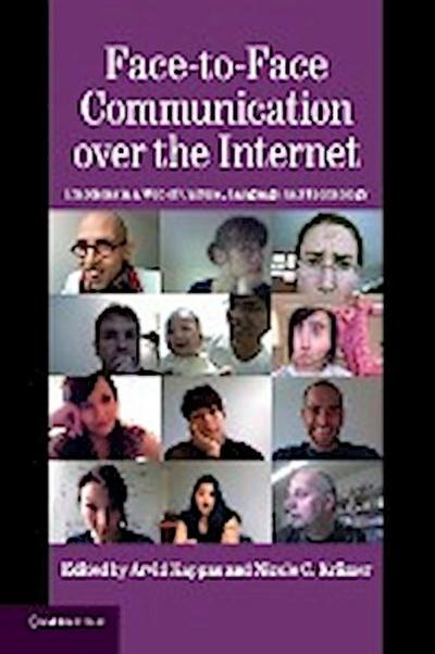 Face-to-Face Communication over the Internet: Emotions in a Web of Culture, Language, and Technology (Studies in Emotion and Social Interaction)