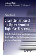 Characterization of an Upper Permian Tight Gas Reservoir - Philipp Antrett