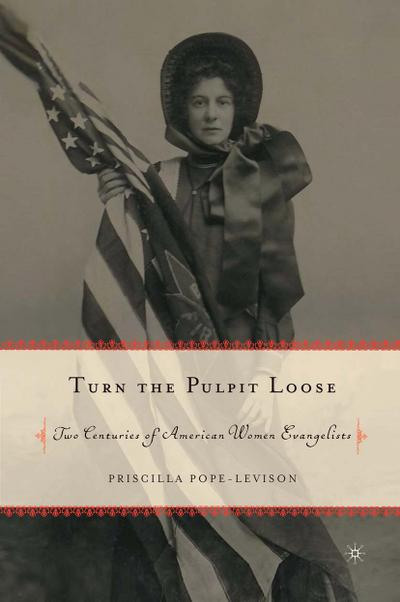 Turn the Pulpit Loose - P. Pope-Levison