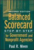 Balanced Scorecard: Step-by-Step for Government and Nonprofit Agencies - Paul R. Niven