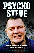 Psycho Steve - I Swam the Solent to Freedom. No Jail Can Hold Me - Stephen Moyle