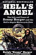 Hell`s Angel: The Life and Times of Sonny Barger and the Hell`s Angels Motorcycle Club - Sonny Barger