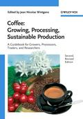 Coffee: Growing, Processing, Sustainable Production - Jean Nicolas Wintgens
