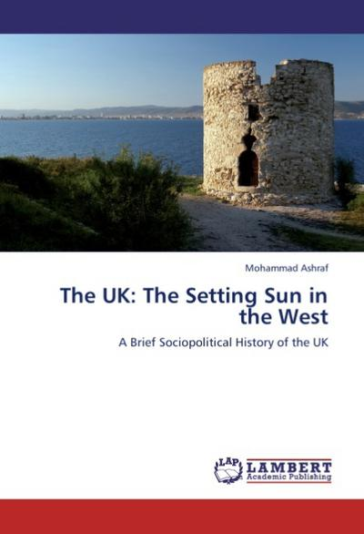 The UK: The Setting Sun in the West - Mohammad Ashraf