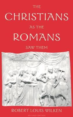 The Christians as the Romans Saw Them 2e