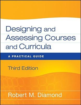 Designing and assessing courses and curricula - a practical guide