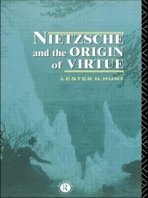 Nietzsche and the Origin of Virtue