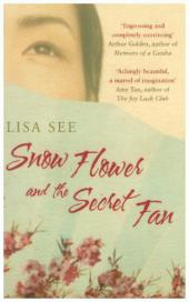 Snow Flower and the Secret Fan. Der Seidenfächer, englische Ausgabe - Lisa See