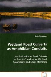 Wetland Road Culverts as Amphibian Conduits - Keith Fitzgibbon