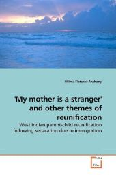 'My mother is a stranger' and other themes of reunification - Wilma Fletcher-Anthony