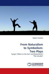 From Naturalism to Symbolism: Two Plays