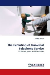 The Evolution of Universal Telephone Service - Jeffrey Risner