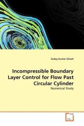 Incompressible Boundary Layer Control for Flow Past Circular Cylinder - Suday K. Ghosh