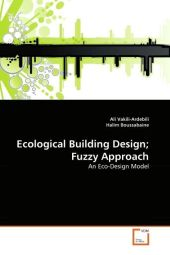 Ecological Building Design; Fuzzy Approach - Ali Vakili-Ardebili