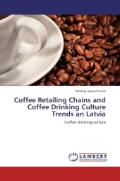 Coffee Retailing Chains and Coffee Drinking Culture Trends an Latvia - Natalija Jepancinceva