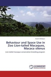 Behaviour and Space Use in Zoo Lion-tailed Macaques, Macaca silenus - Avanti Mallapur