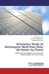 Simulation Study of Rectangular Multi-Pass Solar Air Heater by Fluent - Javad Ghaderian