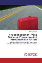 Hypogonadism In Type2 Diabetes :Prevalence And Associated Risk Factors - Ayman Al Hayek