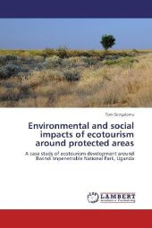 Environmental and social impacts of ecotourism around protected areas - Tom Sengalama