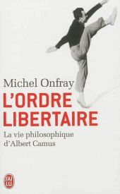 L'ordre libertaire - Michel Onfray
