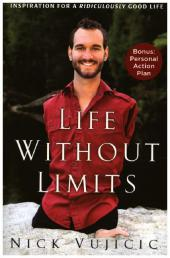 Life without Limits: Inspiration for a Ridiculously Good Life - Nick Vujicic