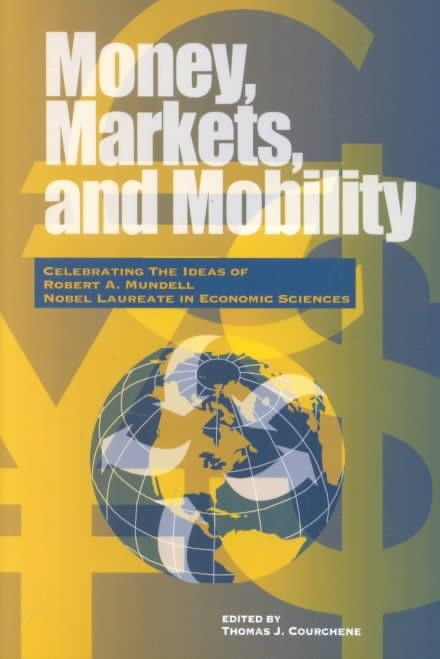Money, Markets and Mobility - Thomas J. Courchene