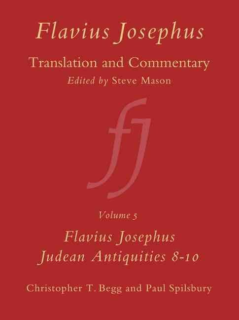Flavius Josephus: Translation and Commentary: Judean Antiquities v. 5 - Christopher T. Begg