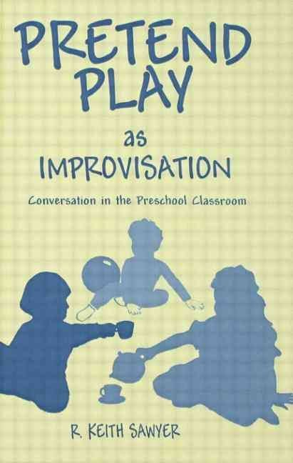 Pretend Play as Improvisation - R. Keith Sawyer