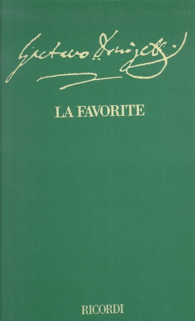 Favorite, La: Opera in Four Acts - Libretto - Alphonse Royer