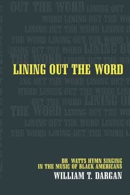 Lining Out the Word - William T. Dargan