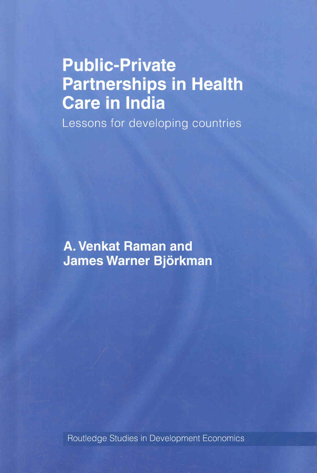 Public-private Partnerships in Health Care in India - A. Venkat Raman
