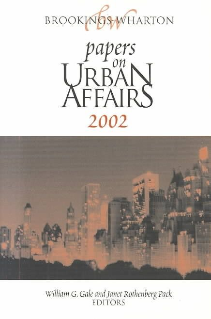 Brookings-Wharton Papers on Urban Affairs: 2002 - William G. Gale