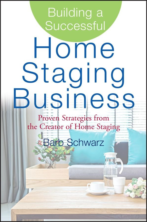 Building a Successful Home Staging Business - Barb Schwarz