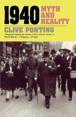 1940: Myth and Reality - Clive Ponting