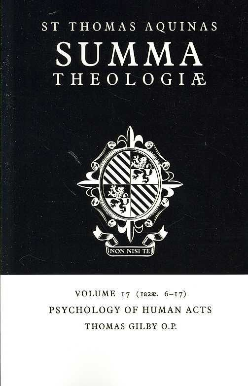 Summa Theologiae: Volume 17, Psychology of Human Acts - Saint Thomas Aquinas