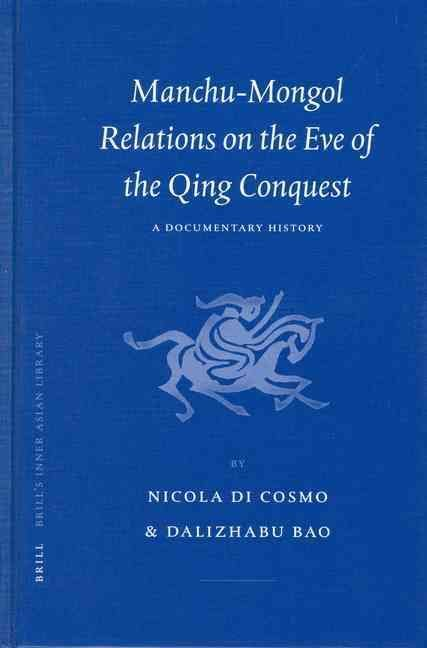Manchu-Mongol Relations on the Eve of the Qing Conquest - Nicola Di Cosmo