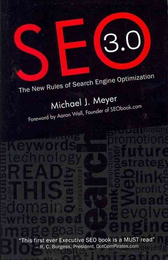 Seo 3.0 - The New Rules of Search Engine Optimization - MR Michael J Meyer