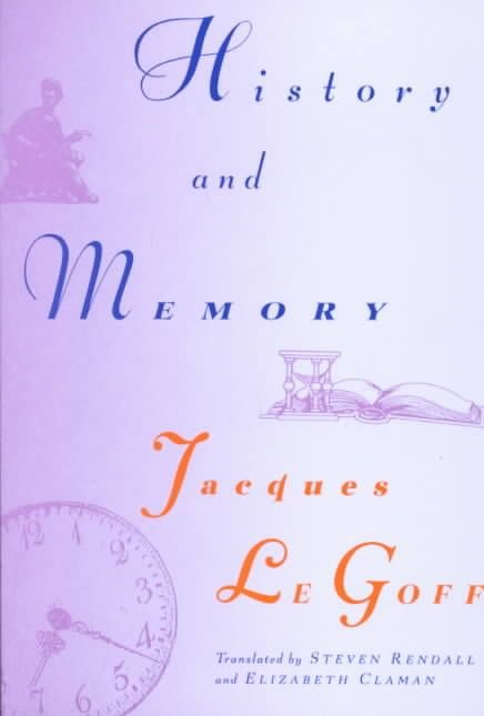 History and Memory - Jacques Legoff